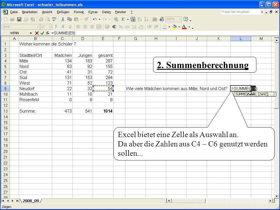 2. Summenberechnung Excel bietet eine Zelle als Auswahl an. Da aber die Zahlen aus C4 – C6 genutzt werden sollen...