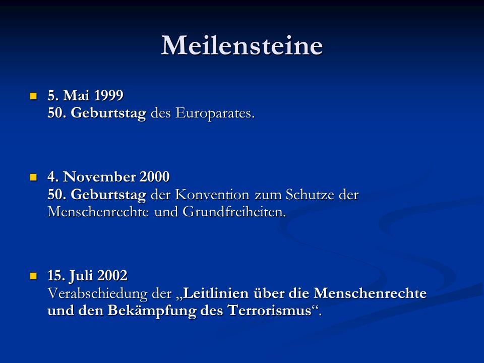Meilensteine 5. Mai 1999 50. Geburtstag des Europarates.
