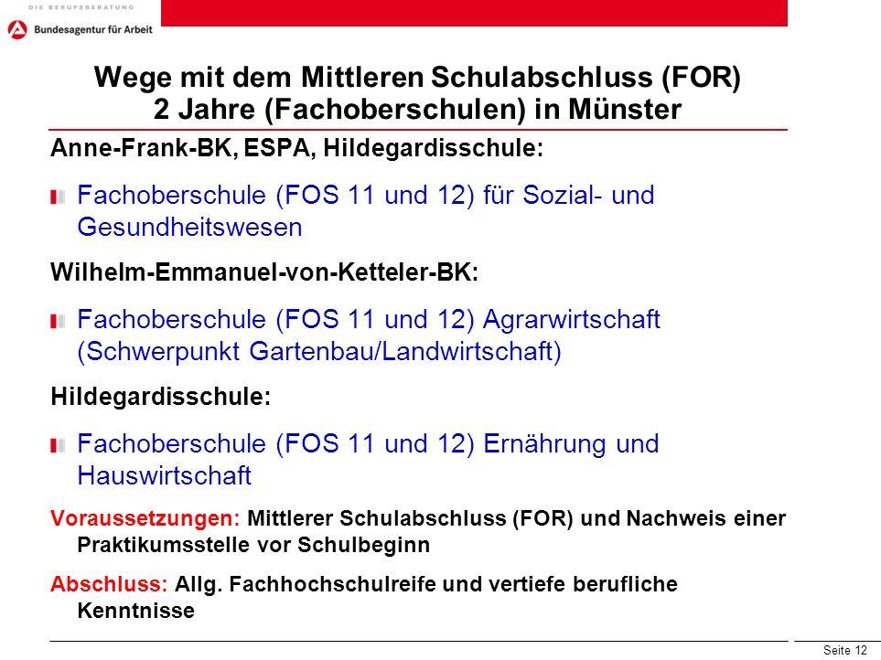 Seite 12 Wege mit dem Mittleren Schulabschluss (FOR) 2 Jahre (Fachoberschulen) in Münster Anne-Frank-BK, ESPA, Hildegardisschule: Fachoberschule (FOS