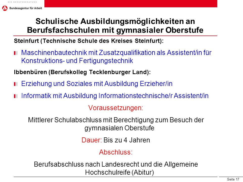 Seite 17 Schulische Ausbildungsmöglichkeiten an Berufsfachschulen mit gymnasialer Oberstufe Steinfurt (Technische Schule des Kreises Steinfurt): Masch