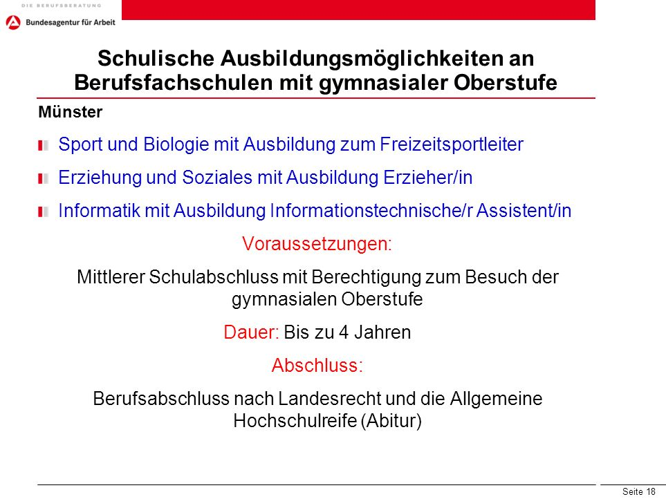 Seite 18 Schulische Ausbildungsmöglichkeiten an Berufsfachschulen mit gymnasialer Oberstufe Münster Sport und Biologie mit Ausbildung zum Freizeitspor