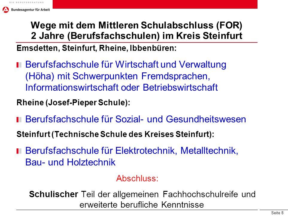 Seite 8 Wege mit dem Mittleren Schulabschluss (FOR) 2 Jahre (Berufsfachschulen) im Kreis Steinfurt Emsdetten, Steinfurt, Rheine, Ibbenbüren: Berufsfac