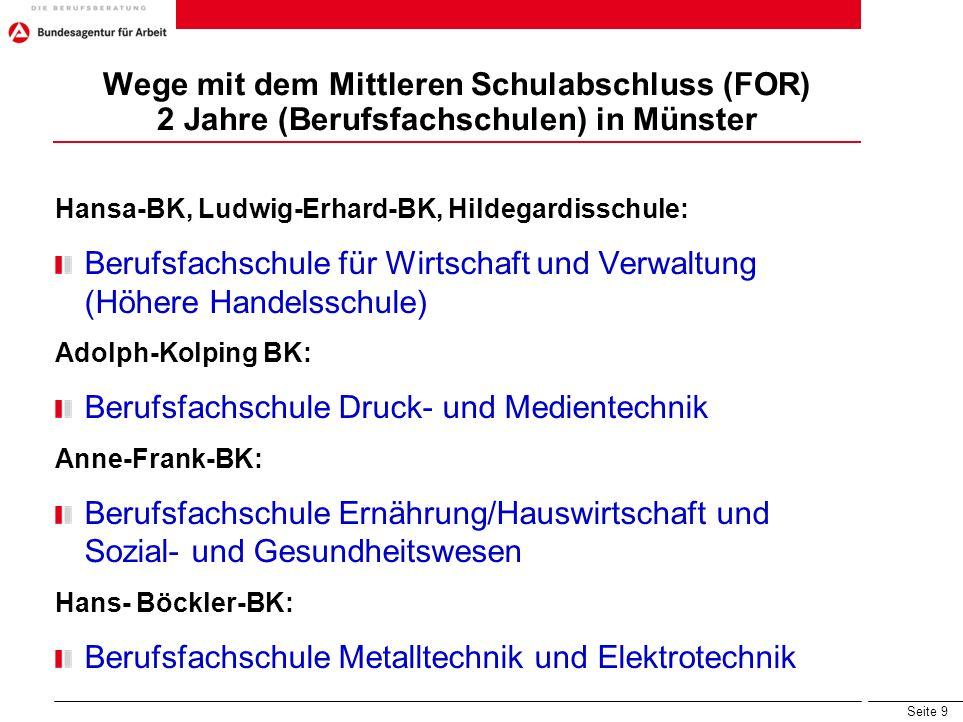 Seite 9 Wege mit dem Mittleren Schulabschluss (FOR) 2 Jahre (Berufsfachschulen) in Münster Hansa-BK, Ludwig-Erhard-BK, Hildegardisschule: Berufsfachsc