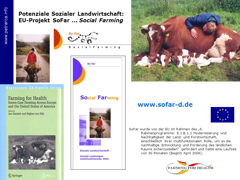 www.petrarca.info Potenziale Sozialer Landwirtschaft: EU-Projekt SoFar...