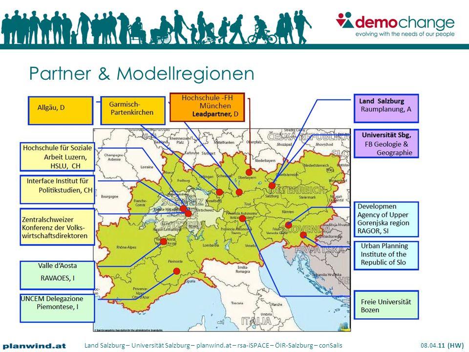 Land Salzburg – Universität Salzburg – planwind.at – rsa-iSPACE – ÖIR-Salzburg – conSalis 08.04.11 (HW) Partner & Modellregionen