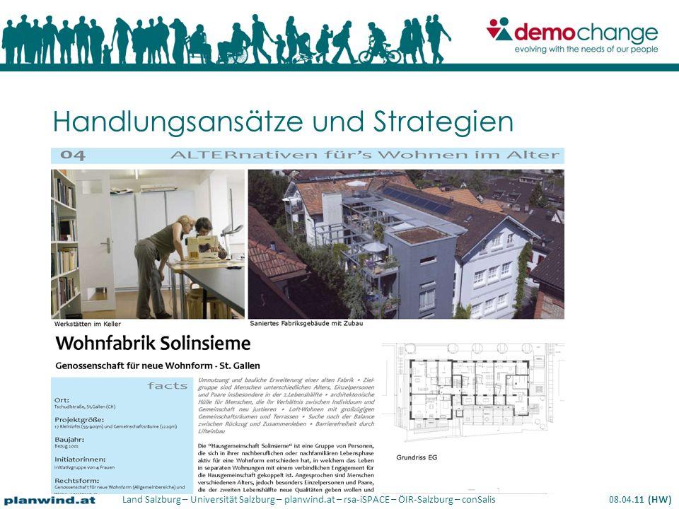 Land Salzburg – Universität Salzburg – planwind.at – rsa-iSPACE – ÖIR-Salzburg – conSalis 08.04.11 (HW) Handlungsansätze und Strategien