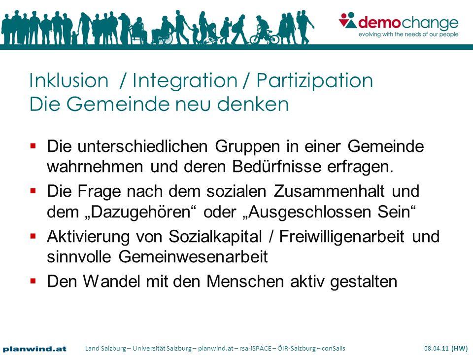 Land Salzburg – Universität Salzburg – planwind.at – rsa-iSPACE – ÖIR-Salzburg – conSalis 08.04.11 (HW) Die unterschiedlichen Gruppen in einer Gemeinde wahrnehmen und deren Bedürfnisse erfragen.