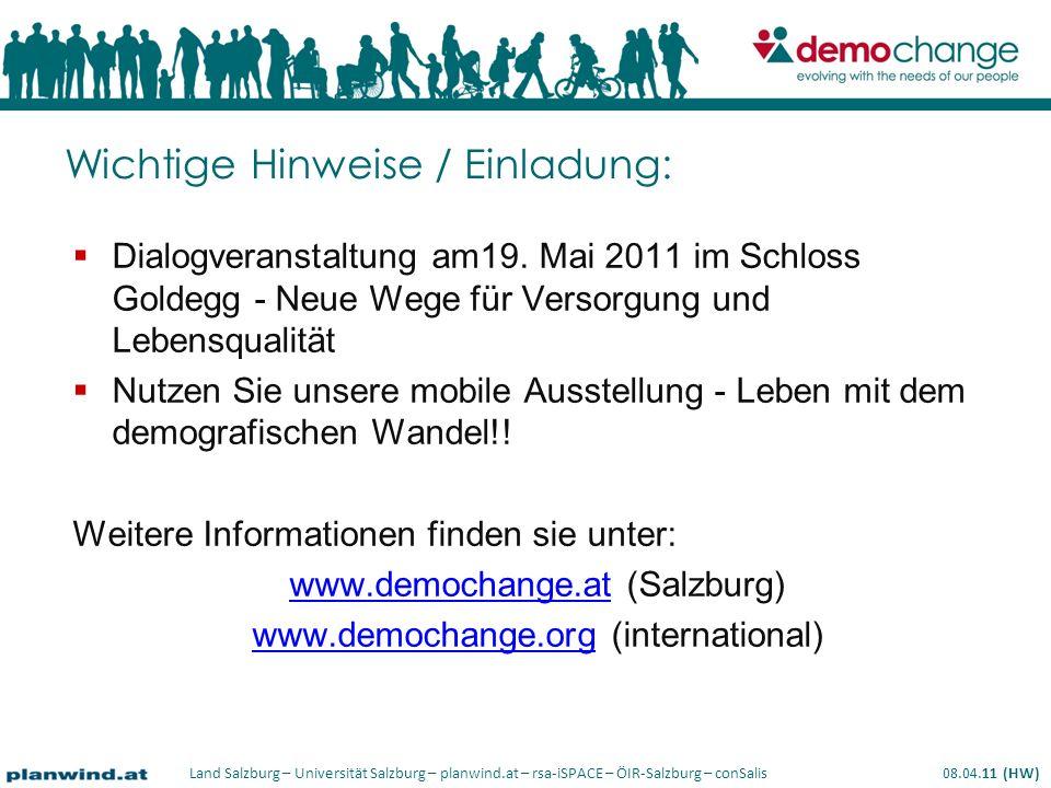 Land Salzburg – Universität Salzburg – planwind.at – rsa-iSPACE – ÖIR-Salzburg – conSalis 08.04.11 (HW) Wichtige Hinweise / Einladung: Dialogveranstaltung am19.