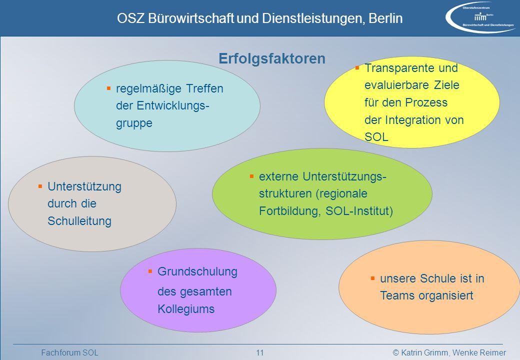 © Katrin Grimm, Wenke Reimer OSZ Bürowirtschaft und Dienstleistungen, Berlin 10Fachforum SOL Was haben wir erreicht.