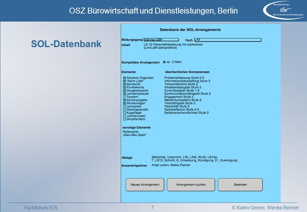 © Katrin Grimm, Wenke Reimer OSZ Bürowirtschaft und Dienstleistungen, Berlin 7Fachforum SOL SOL-Datenbank