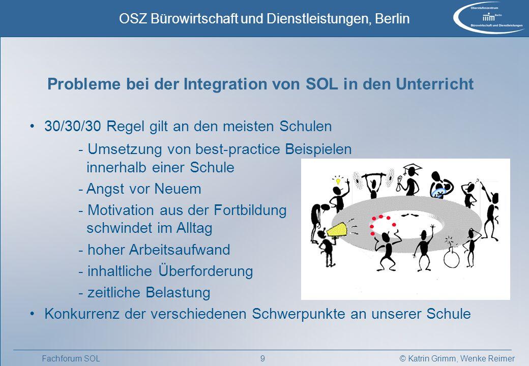 © Katrin Grimm, Wenke Reimer OSZ Bürowirtschaft und Dienstleistungen, Berlin 8Fachforum SOL