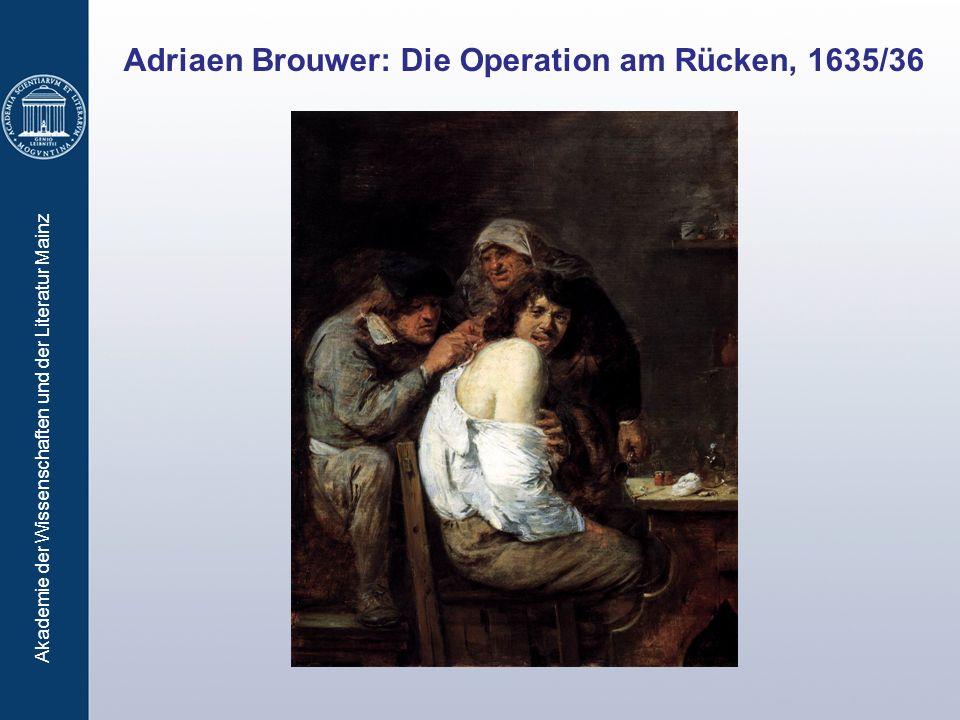 Akademie der Wissenschaften und der Literatur Mainz Adriaen Brouwer: Die Operation am Rücken, 1635/36