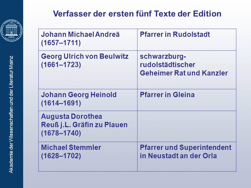 Akademie der Wissenschaften und der Literatur Mainz Verfasser der ersten fünf Texte der Edition Johann Michael Andreä (1657–1711) Pfarrer in Rudolstad