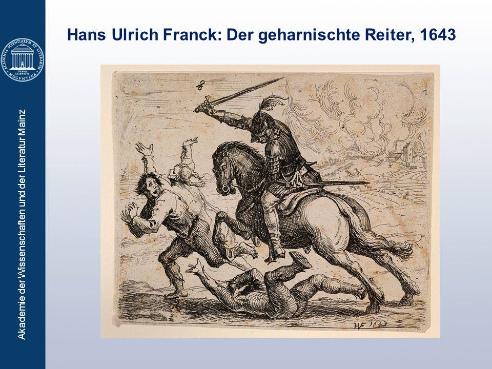 Akademie der Wissenschaften und der Literatur Mainz Hans Ulrich Franck: Der geharnischte Reiter, 1643