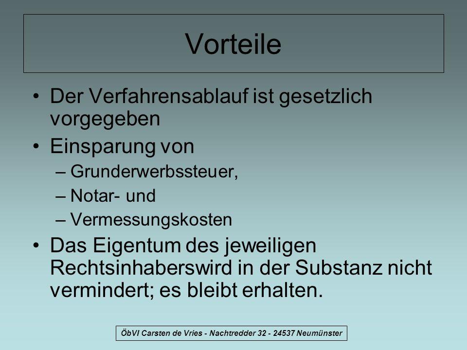 ÖbVI Carsten de Vries - Nachtredder 32 - 24537 Neumünster Voraussetzungen Ungeordnete Grenzverhältnisse Bereitschaft der Eigentümer zur Neuordnung B-Plan in Entwicklung Umlegungsausschuß wird von der Gemeinde gebildet (§46 BauGB)