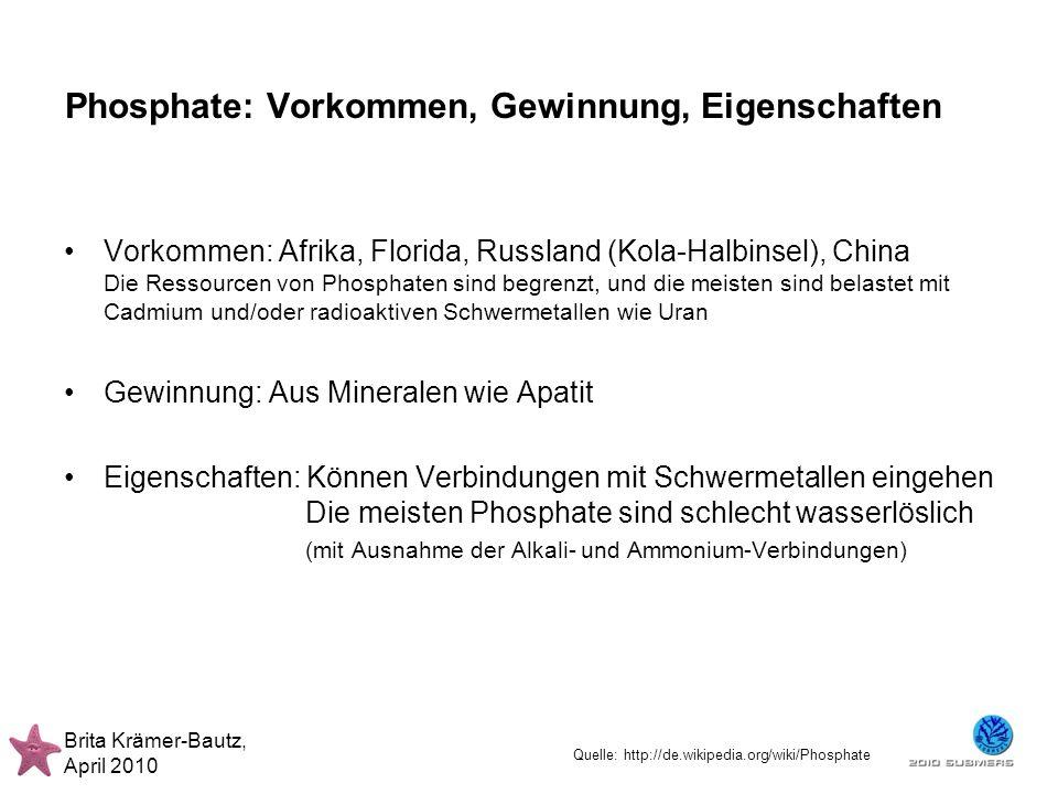 Brita Krämer-Bautz, April 2010 Vorkommen: Afrika, Florida, Russland (Kola-Halbinsel), China Die Ressourcen von Phosphaten sind begrenzt, und die meist