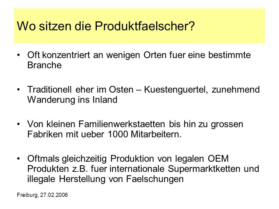 Freiburg, 27.02.2006 Wo sitzen die Produktfaelscher? Oft konzentriert an wenigen Orten fuer eine bestimmte Branche Traditionell eher im Osten – Kueste
