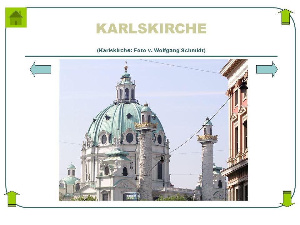 KARLSKIRCHE (Karlskirche: Foto v. Wolfgang Schmidt)