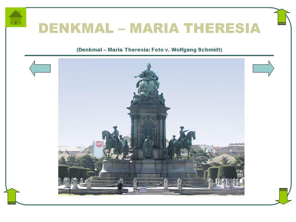 DENKMAL – MARIA THERESIA (Denkmal – Maria Theresia: Foto v. Wolfgang Schmidt)