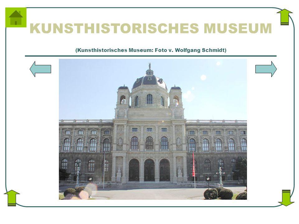KUNSTHISTORISCHES MUSEUM (Kunsthistorisches Museum: Foto v. Wolfgang Schmidt)