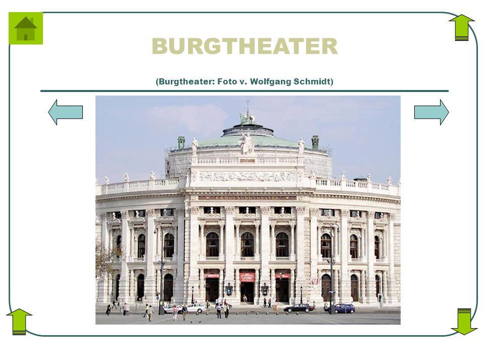 BURGTHEATER (Burgtheater: Foto v. Wolfgang Schmidt)