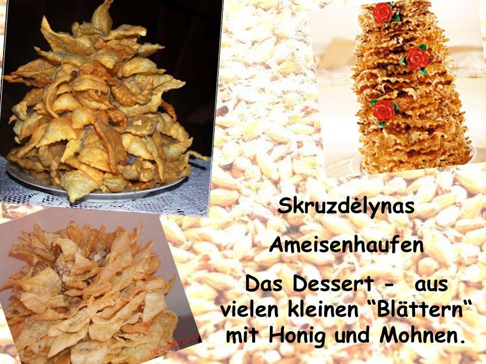 Skruzdėlynas Ameisenhaufen Das Dessert - aus vielen kleinen Blättern mit Honig und Mohnen.