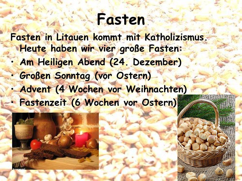 Fasten Fasten in Litauen kommt mit Katholizismus. Heute haben wir vier große Fasten: Am Heiligen Abend (24. Dezember) Großen Sonntag (vor Ostern) Adve