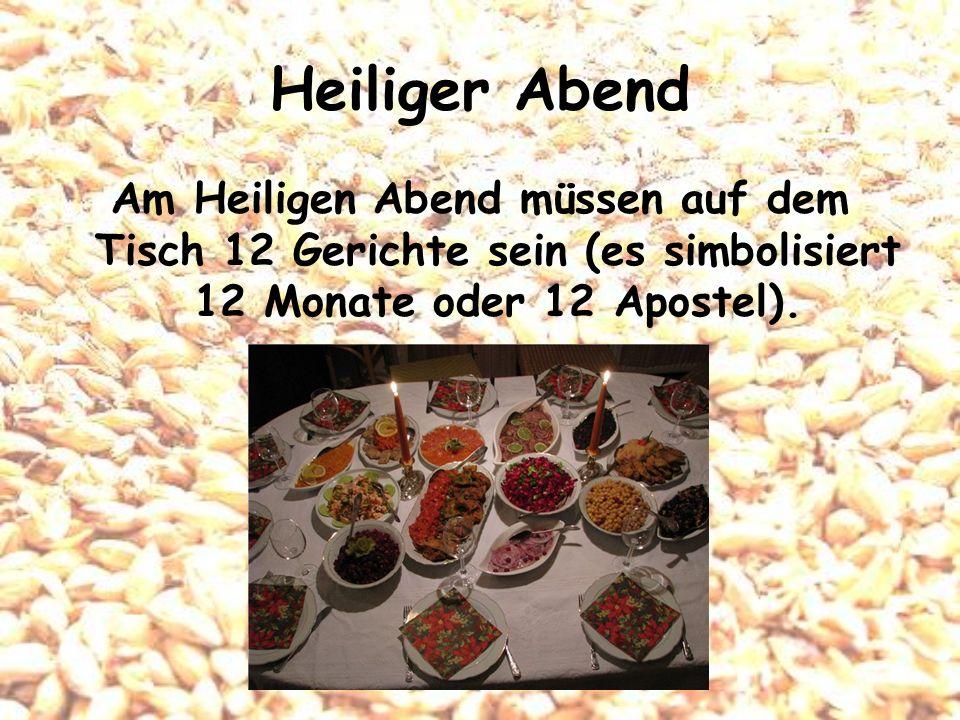 Traditionelle Gerichte des Heiligen Abends Es muss Heringe (oder andere Fische), Heiligabends Gebäck mit Mohnmilch, Pilzgerichte und Weihnachtsplätzchen sein.