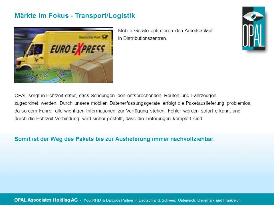 OPAL Associates Holding AG - Your RFID & Barcode Partner in Deutschland, Schweiz, Österreich, Dänemark und Frankreich Märkte im Fokus - Transport/Logi