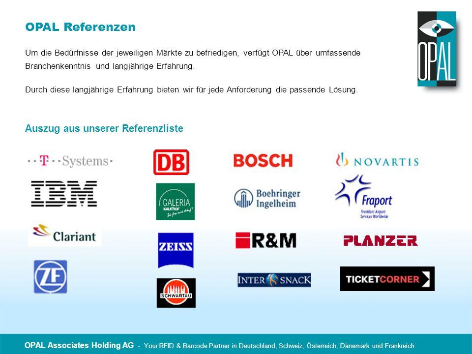 OPAL Associates Holding AG - Your RFID & Barcode Partner in Deutschland, Schweiz, Österreich, Dänemark und Frankreich OPAL Referenzen Um die Bedürfnis