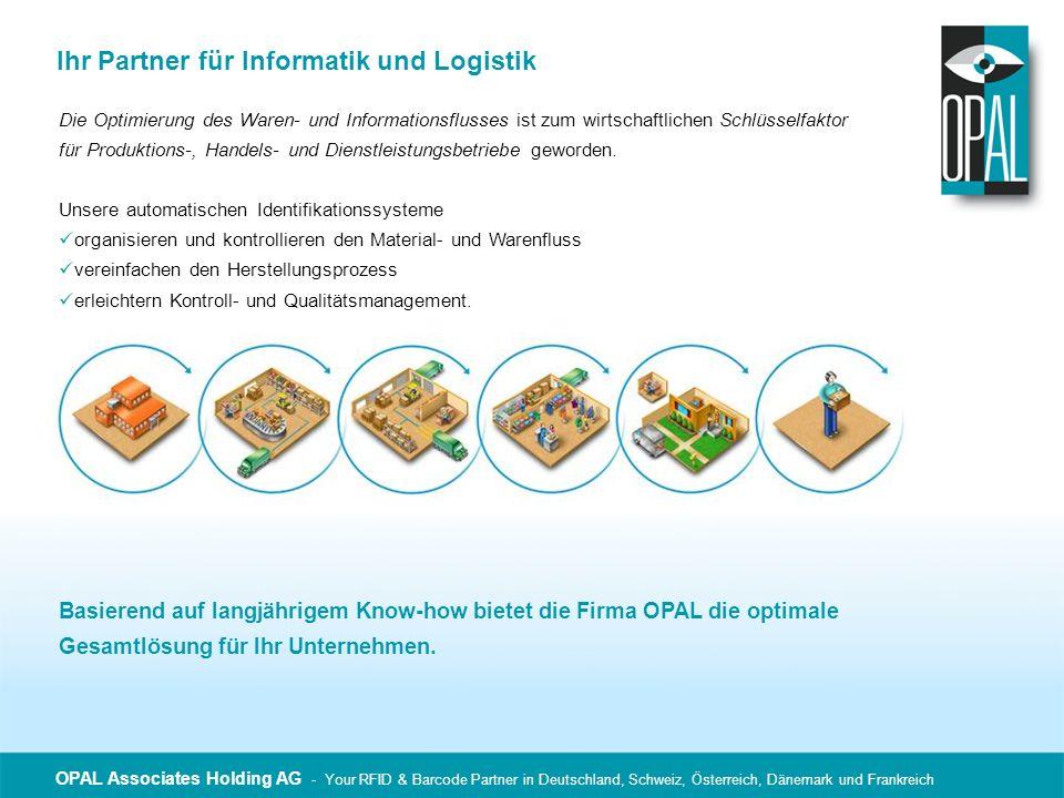 OPAL Associates Holding AG - Your RFID & Barcode Partner in Deutschland, Schweiz, Österreich, Dänemark und Frankreich Ihr Partner für Informatik und L