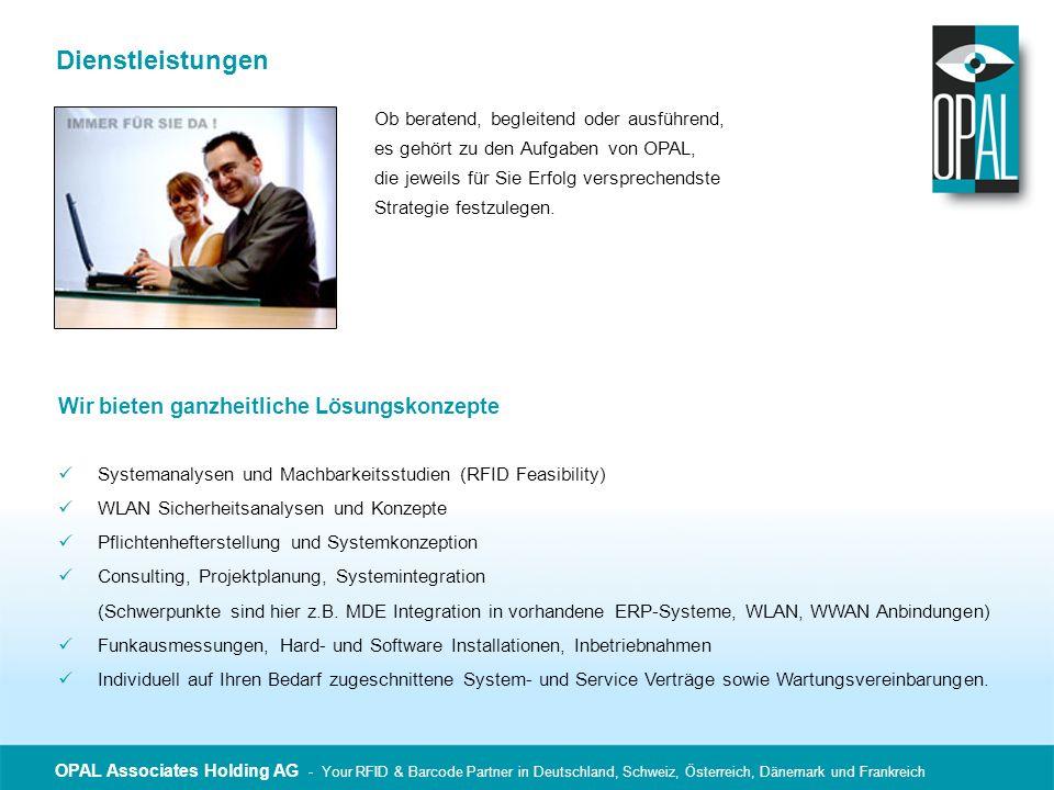 OPAL Associates Holding AG - Your RFID & Barcode Partner in Deutschland, Schweiz, Österreich, Dänemark und Frankreich Dienstleistungen Ob beratend, be