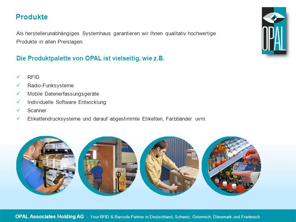 OPAL Associates Holding AG - Your RFID & Barcode Partner in Deutschland, Schweiz, Österreich, Dänemark und Frankreich Produkte Als herstellerunabhängi