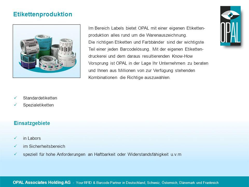OPAL Associates Holding AG - Your RFID & Barcode Partner in Deutschland, Schweiz, Österreich, Dänemark und Frankreich Etikettenproduktion Im Bereich L
