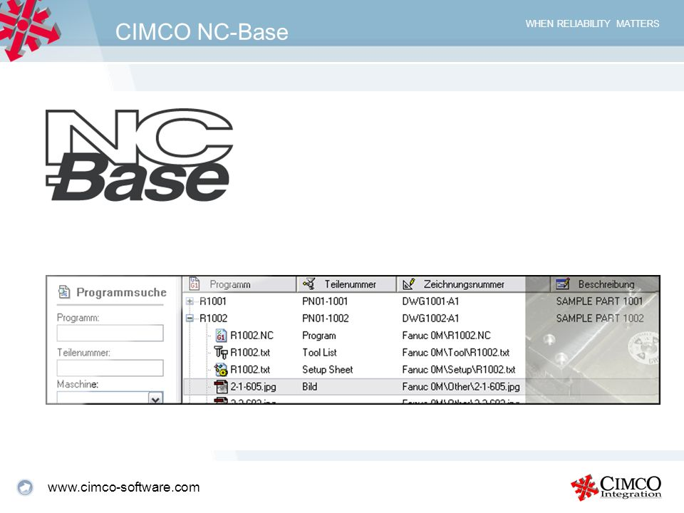 WHEN RELIABILITY MATTERS CIMCO NC-Base www.cimco-software.com