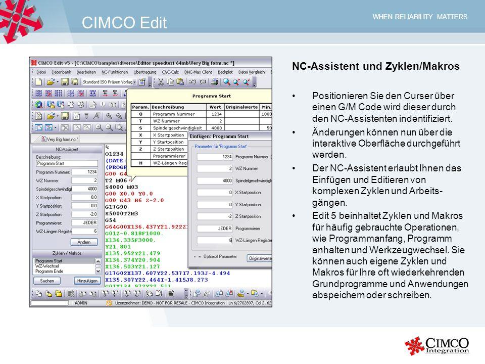 WHEN RELIABILITY MATTERS CIMCO Edit Intelligenter Datei-Vergleich Edit 5 besitzt einen konfigurier-baren, maschinen-spezifischen Datei- Vergleich, der es dem Anwender ermöglicht, schnell die Unterschiede zwischen zwei CNC-Programmen zu identifizieren.