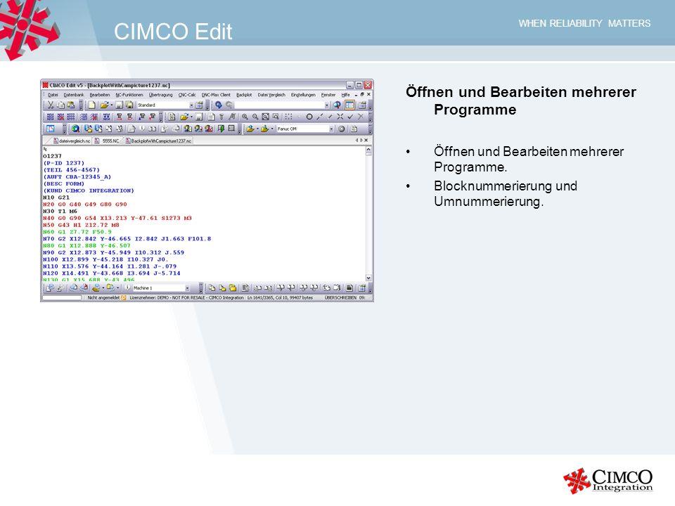 WHEN RELIABILITY MATTERS CIMCO Edit Öffnen und Bearbeiten mehrerer Programme Öffnen und Bearbeiten mehrerer Programme. Blocknummerierung und Umnummeri