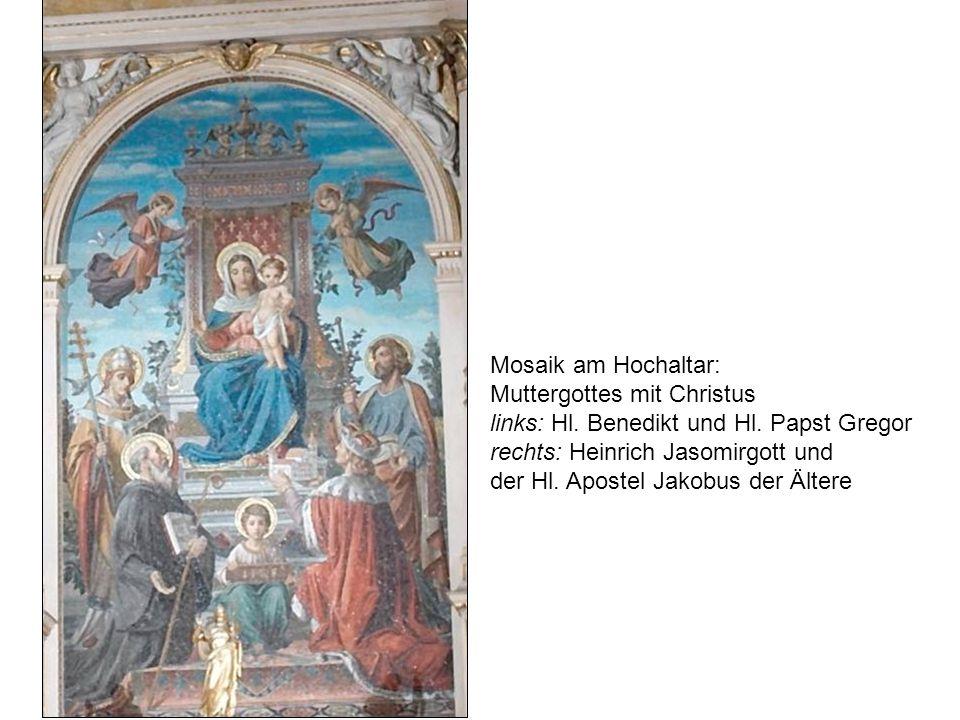 Mosaik am Hochaltar: Muttergottes mit Christus links: Hl. Benedikt und Hl. Papst Gregor rechts: Heinrich Jasomirgott und der Hl. Apostel Jakobus der Ä