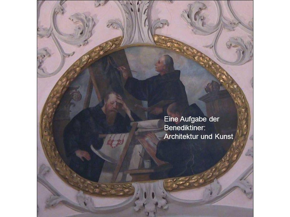 Eine Aufgabe der Benediktiner: Architektur und Kunst