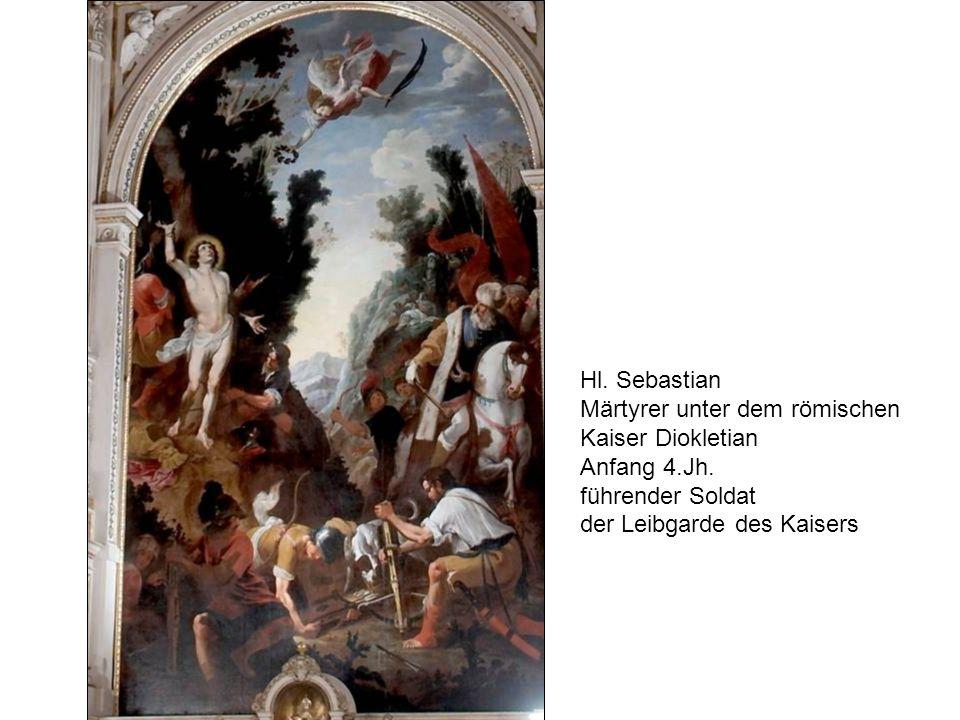 Hl. Sebastian Märtyrer unter dem römischen Kaiser Diokletian Anfang 4.Jh. führender Soldat der Leibgarde des Kaisers