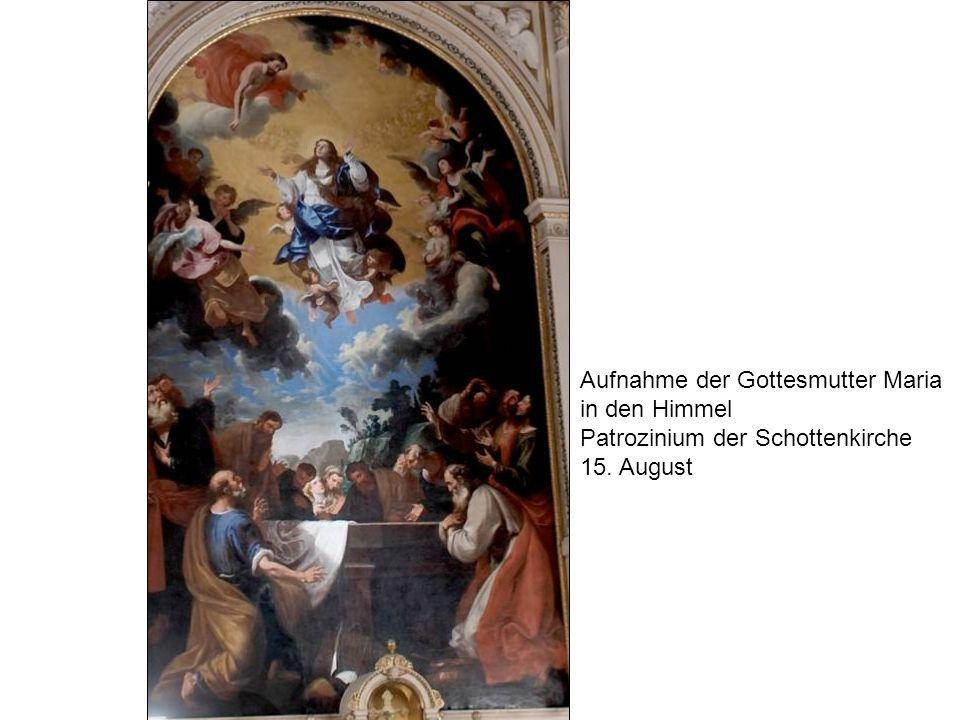 Aufnahme der Gottesmutter Maria in den Himmel Patrozinium der Schottenkirche 15. August