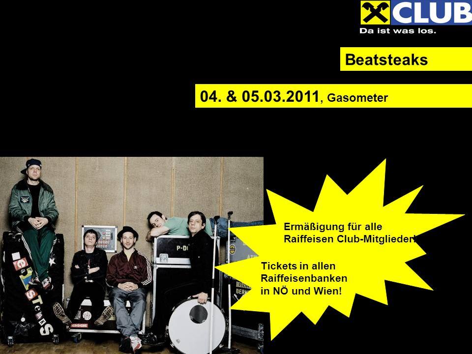 Beatsteaks 04. & 05.03.2011, Gasometer Ermäßigung für alle Raiffeisen Club-Mitglieder.