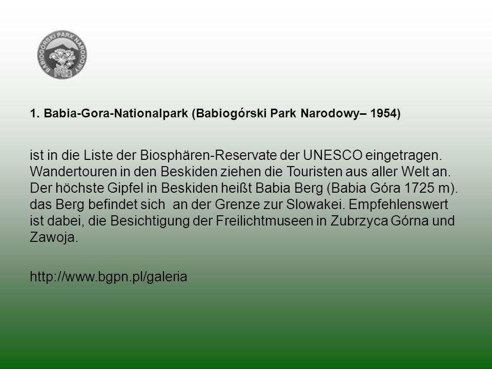 1. Babia-Gora-Nationalpark (Babiogórski Park Narodowy– 1954) ist in die Liste der Biosphären-Reservate der UNESCO eingetragen. Wandertouren in den Bes