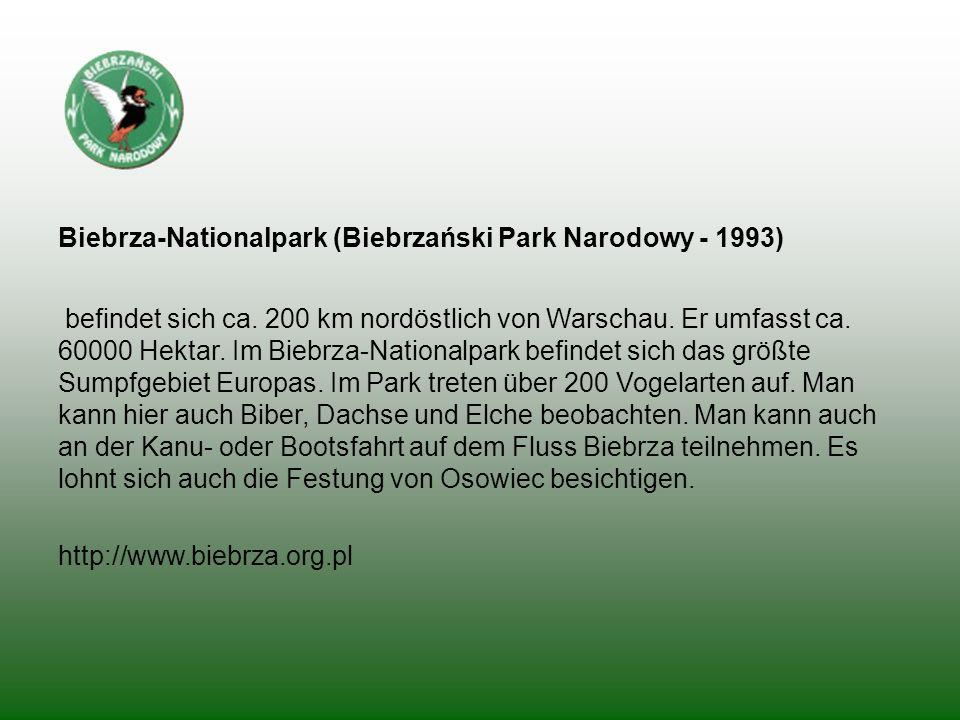 Biebrza-Nationalpark (Biebrzański Park Narodowy - 1993) befindet sich ca. 200 km nordöstlich von Warschau. Er umfasst ca. 60000 Hektar. Im Biebrza-Nat