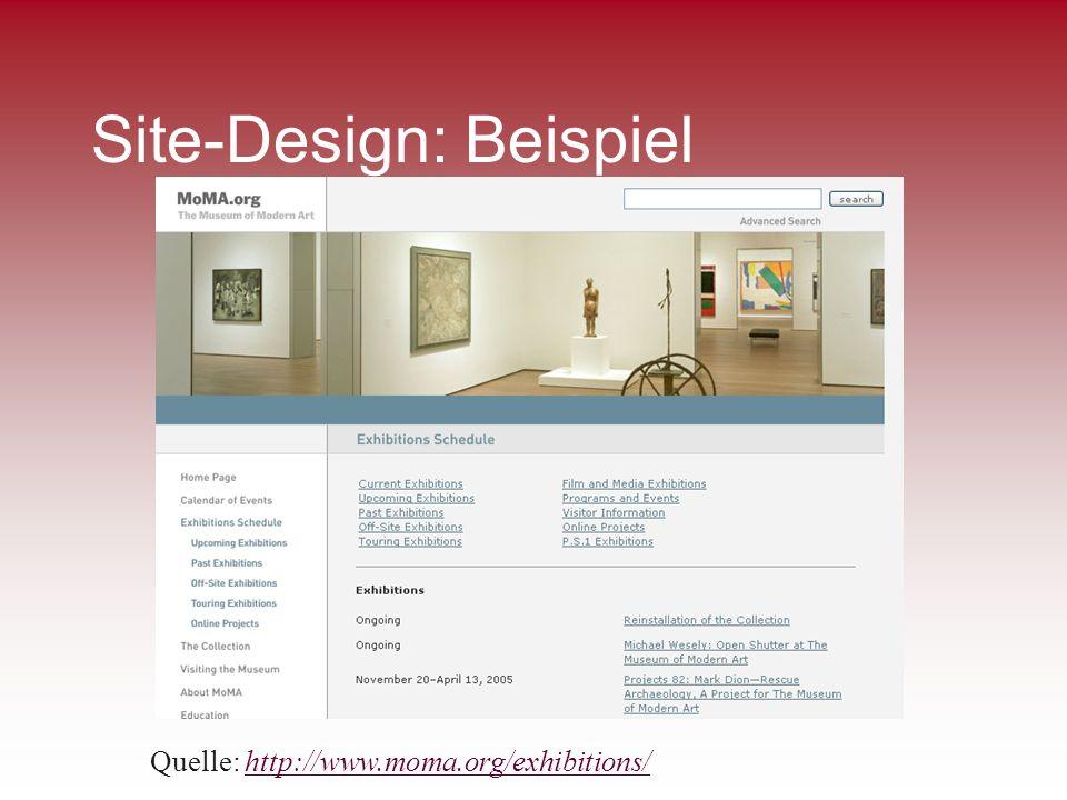 Site-Design: Beispiel Quelle: http://www.moma.org/exhibitions/http://www.moma.org/exhibitions/
