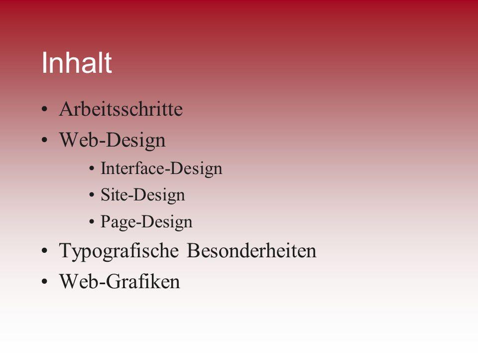 Inhalt Arbeitsschritte Web-Design Interface-Design Site-Design Page-Design Typografische Besonderheiten Web-Grafiken