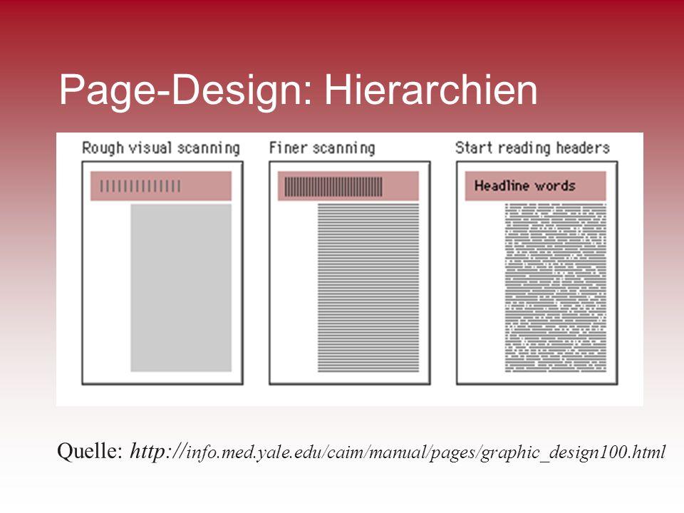 Page-Design: Hierarchien Quelle: http:// info.med.yale.edu/caim/manual/pages/graphic_design100.html