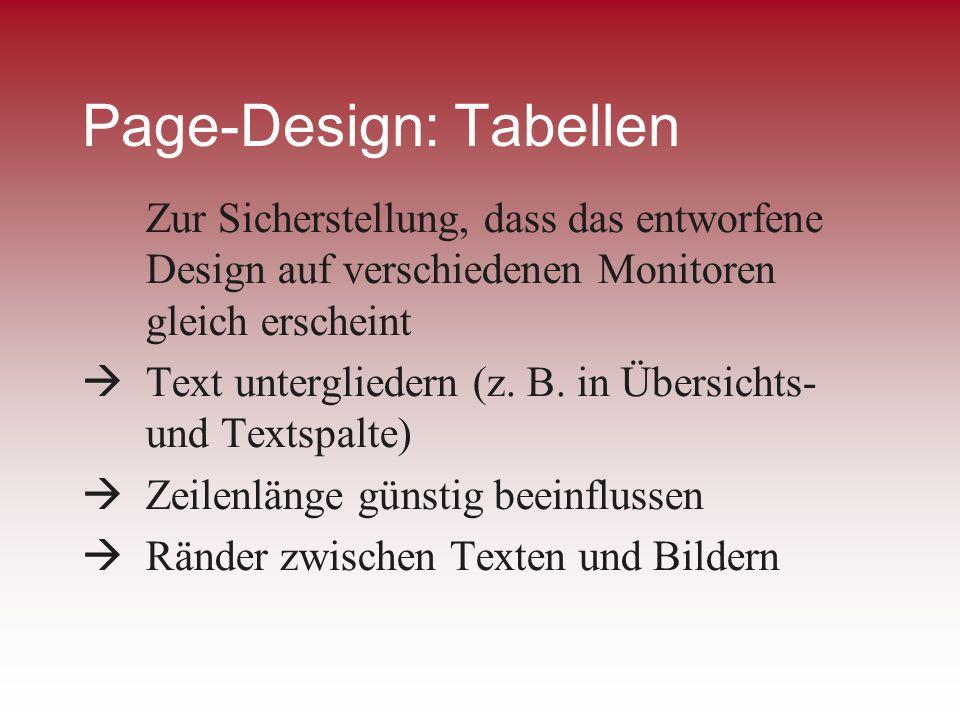 Page-Design: Tabellen Zur Sicherstellung, dass das entworfene Design auf verschiedenen Monitoren gleich erscheint Text untergliedern (z. B. in Übersic