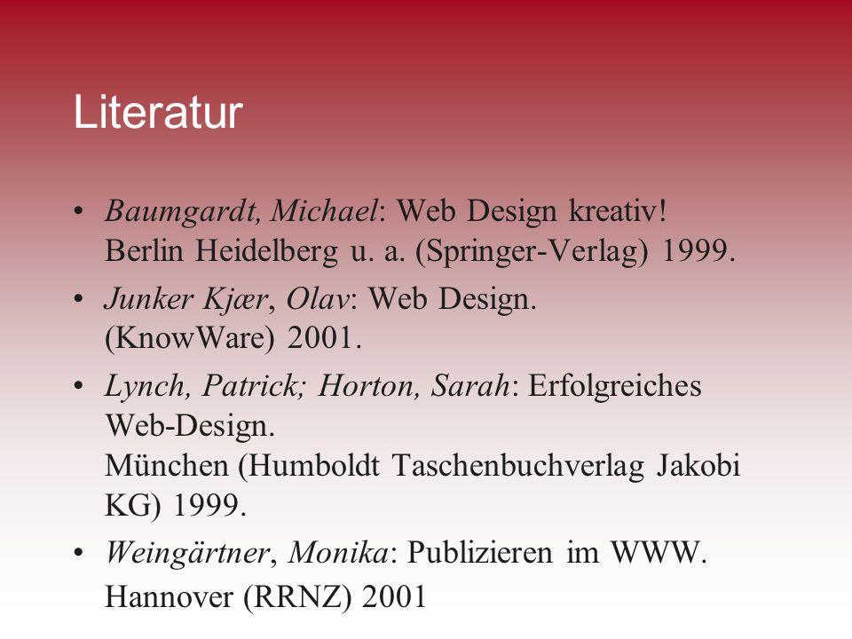 Literatur Baumgardt, Michael: Web Design kreativ! Berlin Heidelberg u. a. (Springer-Verlag) 1999. Junker Kjær, Olav: Web Design. (KnowWare) 2001. Lync