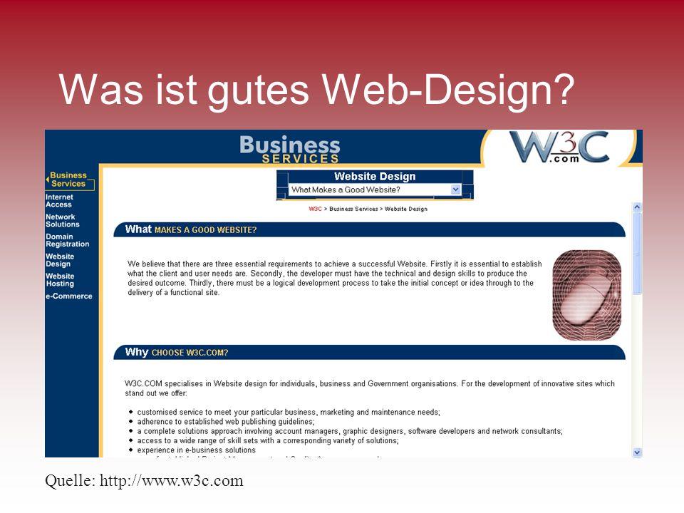 Was ist gutes Web-Design? Quelle: http://www.w3c.com